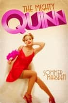 The Mighty Quinn ebook by Sommer Marsden