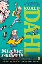 Roald Dahl's Mischief and Mayhem ebook by Roald Dahl