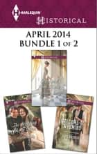 Harlequin Historical April 2014 - Bundle 1 of 2 - Welcome to Wyoming\The Wedding Ring Quest\Rescued from Ruin ebook by Kate Bridges, Carla Kelly, Georgie Lee
