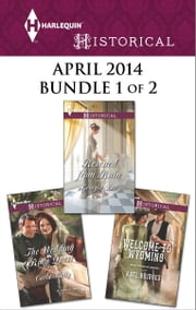 Harlequin Historical April 2014 - Bundle 1 of 2 - Welcome to Wyoming\The Wedding Ring Quest\Rescued from Ruin ebook by Kate Bridges,Carla Kelly,Georgie Lee