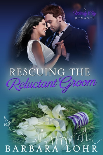 Rescuing the Reluctant Groom - Heartwarming Love Story ebook by Barbara Lohr