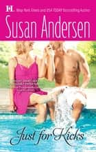 Just for Kicks ebook by Susan Andersen