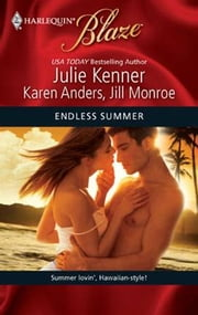 Endless Summer - Making Waves\Surf's Up\Wet and Wild ebook by Julie Kenner,Karen Anders,Jill Monroe
