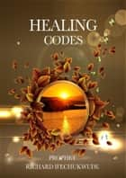 HEALING CODES ebook by RICHARD IFECHUKWUDE