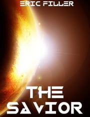 The Savior (Rebirth #2) ebook by Eric Filler