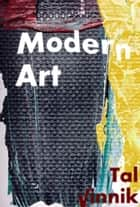 Modern Art ebook by Tal Vinnik