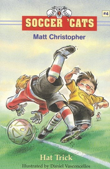 Soccer 'Cats #4: Hat Trick ebook by Matt Christopher