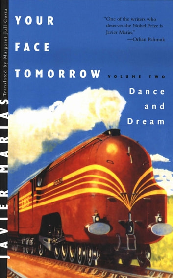 Your Face Tomorrow: Dance and Dream (Vol. 2) ebook by Javier Marías