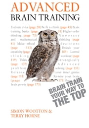 Advanced Brain Training: Teach Yourself ebook by Simon Wootton,Terry Horne