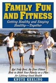Family Fun and Fitness ebook by Knute Keeling
