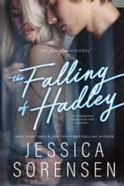The Falling of Hadley - The Honeyton Mysteries, #2 ebook by Jessica Sorensen