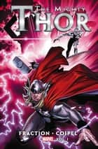 Mighty Thor by Matt Fraction Vol. 1 ebook by Matt Fraction, Olivier Coipel