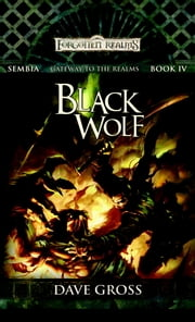 Black Wolf - Sembia: Gateway to the Realms, Book 4 ebook by David Gross