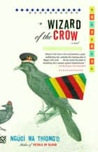 Wizard of the Crow ebook by Ngugi wa Thiong'o