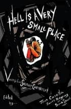 Hell Is a Very Small Place - Voices from Solitary Confinement ebook by Jean Casella, James Ridgeway, Sarah Shourd