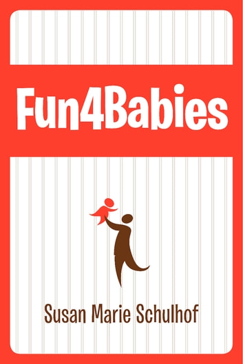 Fun4Babies ebook by Susan Marie Schulhof