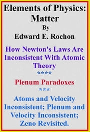 Elements of Physics: Matter ebook by Edward E. Rochon