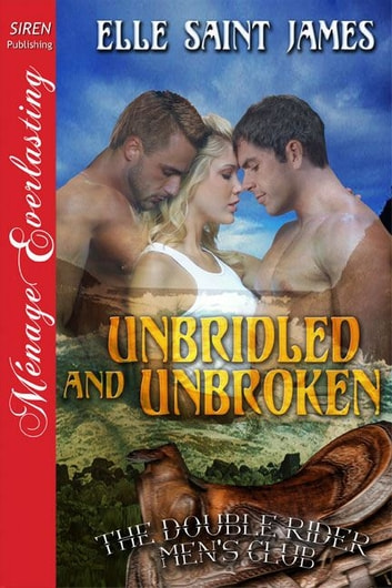 Unbridled and Unbroken ebook by Elle Saint James