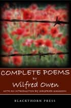 Complete Poems ebook by Wilfred Owen