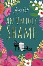 An Unholy Shame ebook by Joyce Cato