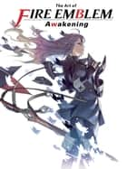 The Art of Fire Emblem: Awakening ebook by Various