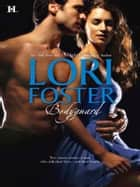 Bodyguard - An Anthology ebook by Lori Foster