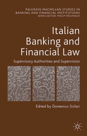 Italian Banking and Financial Law: Supervisory Authorities and Supervision ebook by