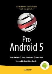 Pro Android 5 ebook by Dave  MacLean, Satya Komatineni, Grant Allen