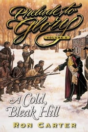 Prelude to Glory, Vol. 5: A Cold, Bleak Hill ebook by Ron Carter