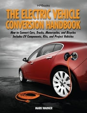The Electric Vehicle Conversion Handbook HP1568 ebook by Mark Warner