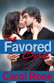The Favored One ebook by Carol Rose