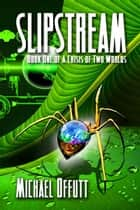Slipstream ebook by Michael Offutt