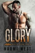 Glory (Book 3) - Devil's Kin MC, #3 ebook by Naomi West