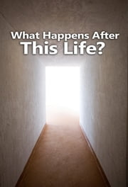 What Happens After This Life? ebook by Yahweh's Restoration Ministry