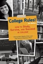 College Rules!, 3rd Edition - How to Study, Survive, and Succeed in College ebook by Sherrie Nist-Olejnik, Jodi Patrick Holschuh