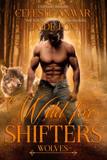 Wild for Shifters: Wolves ebook by Jaide Fox,Celeste Anwar