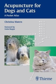 Acupuncture for Dogs and Cats: A Pocket Atlas ebook by Matern, Christina