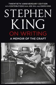 On Writing - A Memoir of the Craft ebook by Stephen King