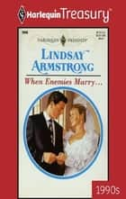 When Enemies Marry... ebook by Lindsay Armstrong
