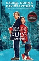 Dash and Lily's Book of Dares (Netflix tie-in) ebook by Rachel Cohn, David Levithan