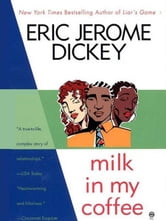 Milk in My Coffee ebook by Eric Jerome Dickey