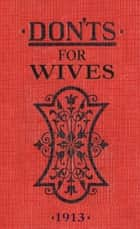 Don'ts for Wives ebook by Blanche Ebbutt