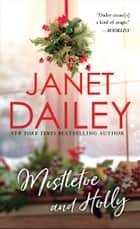 Mistletoe and Holly ebook by Janet Dailey