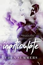Inarticulate ebook by Eden Summers