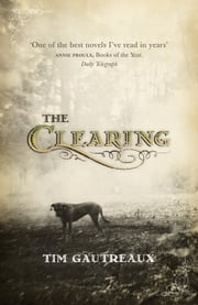 The Clearing ebook by Tim Gautreaux