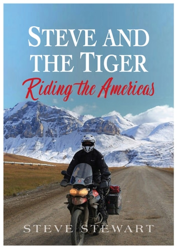 Steve and the Tiger Riding the Americas ebook by Steve  Stewart