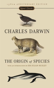 The Origin Of Species - 150th Anniversary Edition ebook by Charles Darwin,Julian Huxley