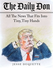 The Daily Don - All the News That Fits into Tiny, Tiny Hands ebook by Jesse Duquette