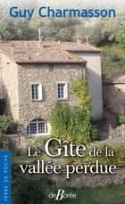 Le Gîte de la vallée perdue ebook by Guy Charmasson