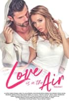 Love Is In the Air Volume 1 ebook by Susan Stoker, A. M. Kusi, Abbie Zanders,...